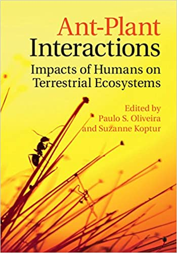 ant-plant-interactions-impacts-of-humans-on-terrestrial-ecosystems