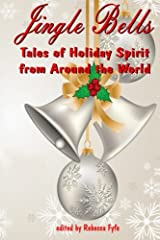 Jingle Bells: Tales of Holiday Spirit from Around the World Paperback