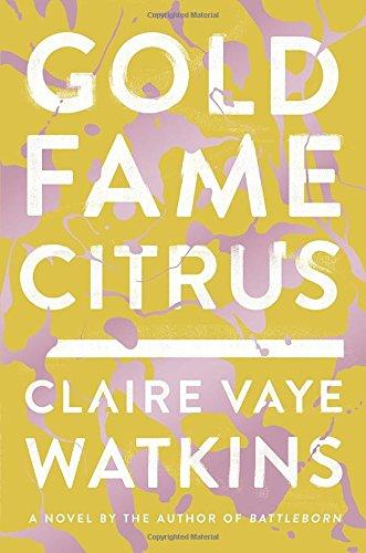 Gold Fame Citrus: A Novel (Bay Gold Sperry)