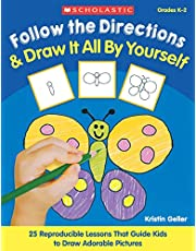 Follow the Directions and Draw It All by Yourself!: 25 Reproducible Lessons That Guide Kids to Draw Adorable Pictures