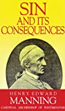 Sin and Its Consequences, Henry E. Manning, 089555299X