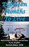 Front cover for the book Eighteen Months to Live by Rachele Baker
