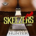 Skeezers Audiobook by Shay Hunter Narrated by Charisse Washington