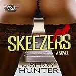Skeezers | Shay Hunter