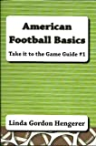 American Football Basics (Take it to the Game Guide #1)