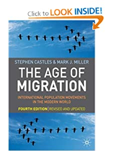 The Age of Migration, Fourth Edition: International Population Movements in the Modern World Stephen Castles and Mark J. Miller