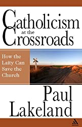 Catholicism at the Crossroads: Why the Laity Must Step Up to the Plate