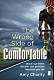 The Wrong Side of Comfortable: Chase your