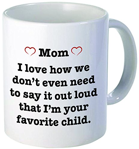 For MOM pink heart - I love how we don't have to say it out loud that I'm your favorite child - Funny coffee mug by Donbicentenario - 11OZ - SHIPS FROM (Animal That Starts With M)