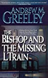 Front cover for the book The Bishop and The Missing L Train by Andrew Greeley