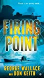 Firing Point, George Wallace and Don Keith, 0451237390
