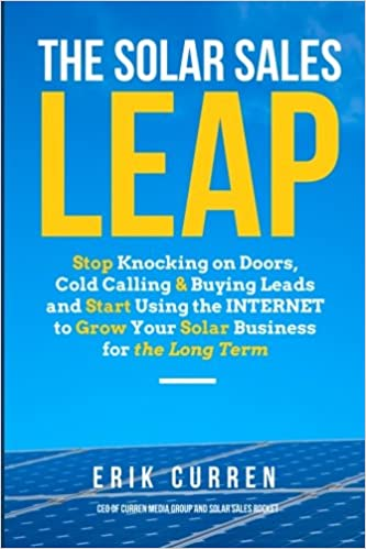 The solar sales leap stop knocking on doors cold calling and the solar sales leap stop knocking on doors cold calling and buying leads and start using the internet to grow your solar energy business for the long malvernweather Images