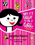 Why It's Great to Be a Girl, Jacqueline Shannon, 0061172146