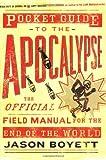 Pocket Guide to the Apocalypse, Jason Boyett, 0976035715