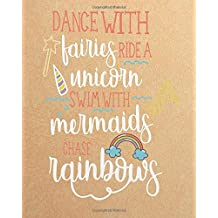"Dance with fairies ride a unicorn swim with mermaids chase rainbows: Dance Teacher quote notebook gift Lined Composition Notebook, Teacher Appreciation gifts notebook for  132 Pages of 8""x10"" inches"