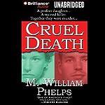 Cruel Death   M. William Phelps