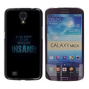 YiPhone /// Prima de resorte delgada de la cubierta del caso de Shell Armor - I Am Not Crazy - Samsung Galaxy Mega 6.3 I9200 SGH-i527