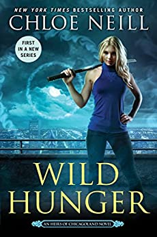 Wild Hunger (An Heirs of Chicagoland Novel Book 1) by [Neill, Chloe]