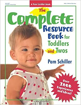 Book The Complete Resource Book for Toddlers and Twos: Over 2000 Experiences and Ideas (Complete Resource Series) by Pam Schiller (2003-05-01)