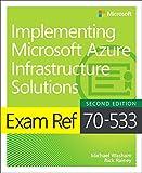 Exam Ref 70-533 Implementing Microsoft Azure Infrastructure