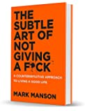 {The Subtle Art of Not Giving a F*ck}{Mark Manson The Subtle Art of Not Giving a Fuck)