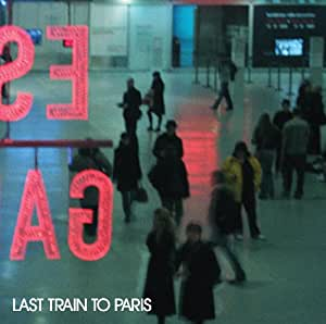 Last Train to Paris (Clean)