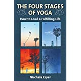 The Four Stages of Yoga: How to Lead a Fulfilling Life