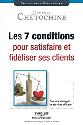 Les 7 conditions pour satisfaire et fidéliser ses clients