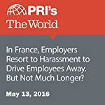 In France, Employers Resort to Harassment to Drive Employees Away. But Not Much Longer? | Joshua Kelly