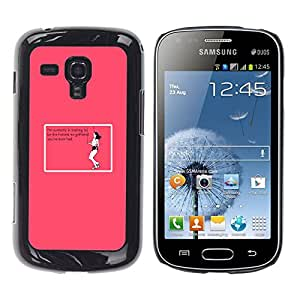 Qstar Arte & diseño plástico duro Fundas Cover Cubre Hard Case Cover para Samsung Galaxy S Duos / S7562 ( Ex Relationship Training Pink Funny Quote)