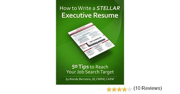 amazon com how to write a stellar executive resume 50 tips to