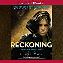 The Reckoning Audiobook by Lili St. Crow Narrated by Alyssa Bresnahan