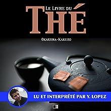 Le livre du thé | Livre audio Auteur(s) : Okakura Kakuzo Narrateur(s) : Yannick Lopez