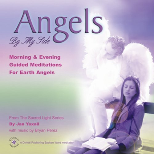Angels By My Side: Morning and Evening Guided Meditations for Earth Angels Audiobook [Free Download by Trial] thumbnail