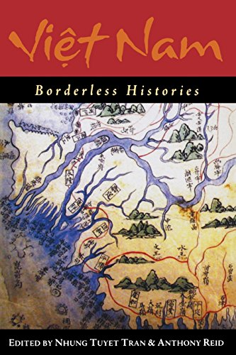 Viet Nam: Borderless Histories (New Perspectives in SE...