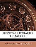 Revistas Literarias de Mexico, Ignacio Manuel Altamirano, 1147720819