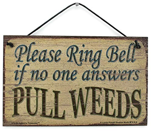 Egbert's Treasures 5x8 Vintage Style Sign Saying, Please Ring Bell if no one Answers Pull Weeds Decorative Fun Universal Household Signs -