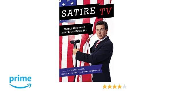 Satire Tv Politics And Comedy In The Post Network Era Jonathan