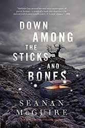 Down Among the Sticks and Bones by Seanan McGuire fantasy book reviews