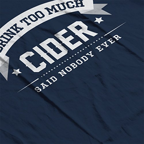 I Drink Too Much Cider Said Nobody Ever Men's Hooded Sweatshirt