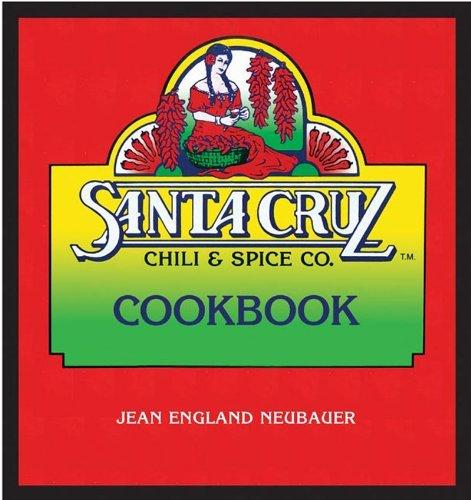 By Jean England Neubauer Santa Cruz Chili & Spice Ckbk [Paperback]