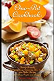 One-Pot Cookbook: Family-Friendly Everyday Soup, Casserole, Slow...