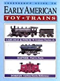 img - for Greenberg's Guide to Early American Toy Trains, Carlisle & Finch, Hafner, Dorfan by W. Graham Claytor Jr. (1993-03-01) book / textbook / text book