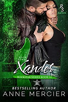 Xander: Part Two, The Present (Rockstar Book 14) by [Mercier, Anne]