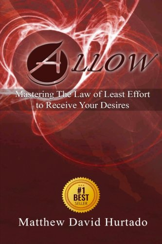 Allow: Mastering The Law of Least Effort to Receive Your Desires! ebook