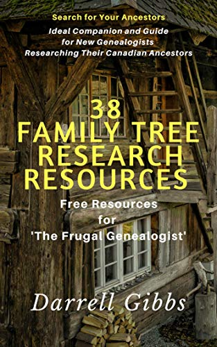 38 Family Tree Research Resources: Free Resources for 'The Frugal Genealogist' (Darrell Gibbs) by [Gibbs, Darrell]