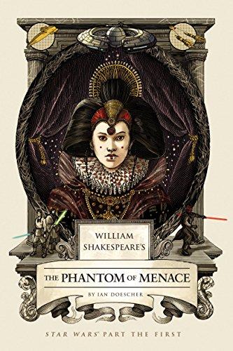 William Shakespeare's The Phantom of Menace: Star Wars Part the First (William Shakespeare's Star Wars Book 1) ()