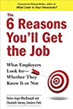 The 6 Reasons You'll Get the Job, Elisabeth Harney Sanders-Park and Debra Angel MacDougall, 0735204764