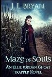 Maze of Souls: (Ellie Jordan, Ghost Trapper Book 6) (Volume 6)