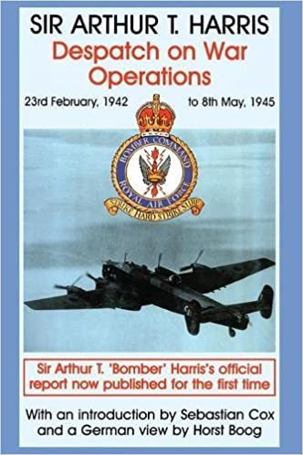 Despatch on War Operations: 23rd February 1942 to 8th May 1945 (Studies in Air Power)